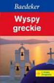Opracowanie zbiorowe - Wyspy Greckie - Baedeker
