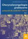 Otorynolaryngologia praktyczna t.1. Podręcznik dla studentów i lekarzy