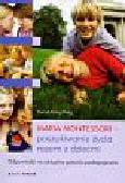 Berg Horst Klaus - Maria Montessori poszukiwanie życia razem z dziećmi