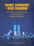 Pietrzak E., Markiewicz M. (red.) - Finanse, bankowość i rynki finansowe