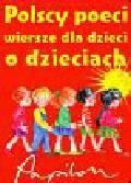 praca zbiorowa - Polscy poeci wiersze dla dzieci o dzieciach