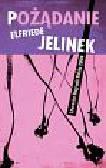 Jelinek Elfriede - Pożądanie