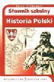 Pilikowski Jerzy - Słownik szkolny. Historia Polski