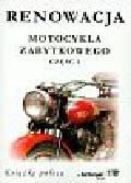 Dmowski Rafał - Renowacja motocykla zabytkowego część 1