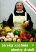 Garecka Aniela - Jarska kuchnia siostry Anieli