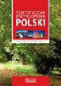 Opracowanie zbiorowe - Turystyczna encyklopednia Polski