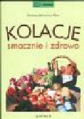 Jakimowicz-Klein Barbara - Kolacje smacznie i zdrowo