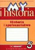 Olszewska Bogumiła, Surdyk-Fertsch Wiesława - My i historia Historia i społeczeństwo 5 Zeszyt ćwiczeń. Szkoła podstawowa
