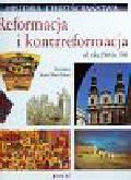 Historia chrześcijaństwa Reformacja i kontrreformacja od roku 1500 do 1700