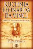 DeWitt Dave - Kuchnia Leonarda da Vinci Sekretna historia kuchni włoskiej