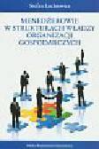 Lachiewicz Stefan - Menedżerowie w strukturach władzy organizacji gospodarczych