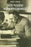 Chwalba Andrzej - Józef Piłsudski Historyk wojskowości