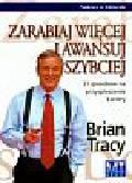 Tracy Brian - Zarabiaj więcej i awansuj szybciej