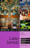 Pasieczny Robert - Lublin Zamość miasta dla ciekawych