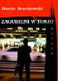 Bruczkowski Marcin - Zagubieni w Tokio