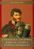 Paluszewski Jan - Literacka legenda księcia Józefa Poniatowskiego