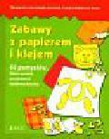 Goecke-Seischab Margarete Luise, Hillebrand-Brem Claudia - Zabawy z papierem i klejem