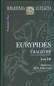 Eurypides - Tragedie tom III Eurypides
