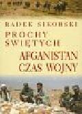 Sikorski Radek - Prochy świętych Afganistan czas wojny