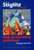 Stiglitz Joseph E. - Wizja sprawiedliwej globalizacji Propozycje usprawnień