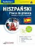 Waśniewska Sylwia, Zuazo Aitor Arruza, Reczek Miłogost - Hiszpański Praca za granicą. dla początkujących i średnio zaawansowanych A1-B1