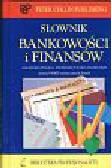 Collin P.H., Bartnicki K. - Słownik bankowości i finansów angielsko-polski z indeksem polsko-angielskim