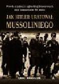 Annussek Greg - Jak Hitler uratował Mussoliniego