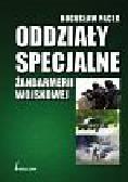 Pacek Bogusław - Oddziały specjalne żandarmerii wojskowej