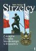 Majka Jerzy - Strzelcy Z dziejów Związku Strzeleckiego w Rzeszowie