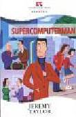 Taylor Jeremy - Supercomputerman
