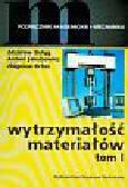 Dyląg Zdzisław, Jakubowicz Antoni, Orłoś Zbigniew - Wytrzymałość materiałów t.1