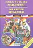 Dzieci to lubią najbardziej Die Kinder mogen das Antologia polskiej literatury dziecięcej Wydanie dwujęzyczne