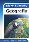 Jackowski Antoni (red.) - Słownik szkolny Geografia
