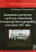 Tomaszewski W. - Kompromis polityczny w procesie stanowienia Konstytucji Rzeczpospolitej z kwietnia 1997 roku