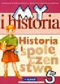 Olszewska Bogumiła, Surdyk-Fertsch Wiesława - My i historia Historia i społeczeństwo 5 Podręcznik. Szkoła podstawowa