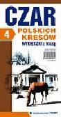 Ławecki Tomasz, Olszewski Tadeusz - Czar polskich Kresów. Wycieczki z Klasą