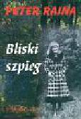 Raina Peter - Bliski szpieg