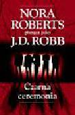 Roberts Nora pisząca jako J. D. Robb - Czarna ceremonia