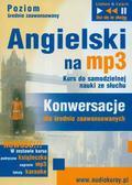 Angielski na MP3 Kurs do samodzielnej nauki ze słuchu. Konwersacje dla średnio zaawansowanych
