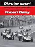 Daley Robert - Okrutny sport. Wyścigi Grand Prix 1959-1967