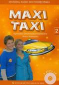 Otwinowska-Kasztelanic Agnieszka, Walewska Anna - Maxi Taxi 2 Materiał audio do podręcznika. Szkoła podstawowa