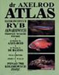 Axelrod Herbert in inni - Atlas słodkowodnych  ryb akwariowych