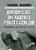 Gluziński Tadeusz - Odrodzenie idealizmu politycznego t.4