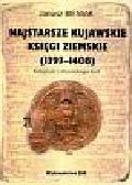 Bieniak Janusz - Najstarsze kujawskie księgi ziemskie 1397-1408