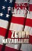 Vince Flynn - Zgoda na zabijanie