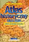 Tazbir Julia - Atlas historyczny 1815-1939. Szkoła ponadgimnazjalna
