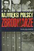 Szlachetko Paweł - Najwięksi polscy zbrodniarze