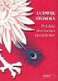 Stomma Ludwik - Polskie złudzenia narodowe