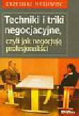 Myśliwiec Grzegorz - Techniki i triki negocjacyjne, czyli jak negocjują profesjonaliści