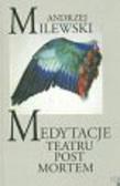 Milewski Andrzej - Medytacje teatru post mortem